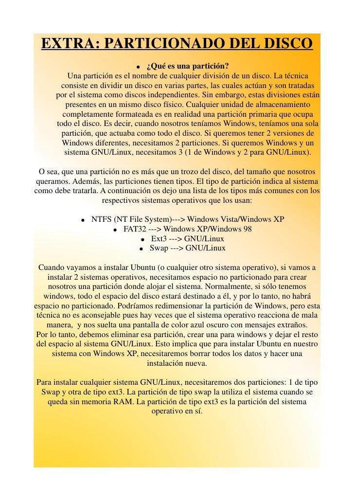 EXTRA: PARTICIONADO DEL DISCO                               ●   ¿Qué es una partición?           Una partición es el nombr...