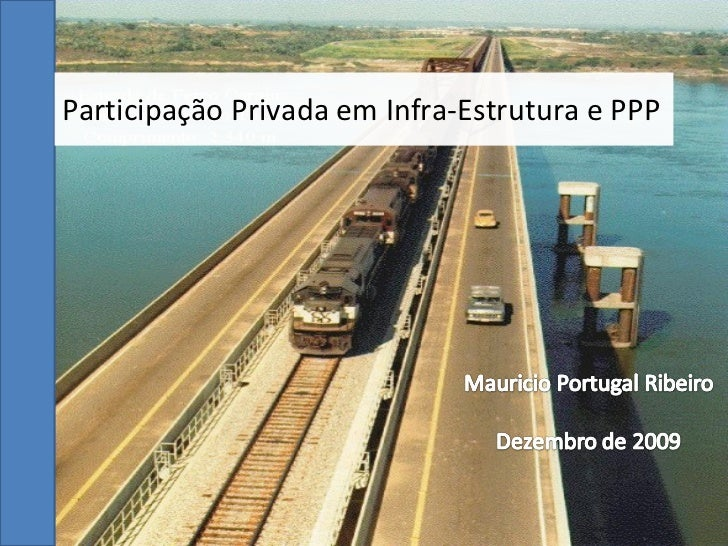 Participação Privada em Infra-Estrutura e PPP