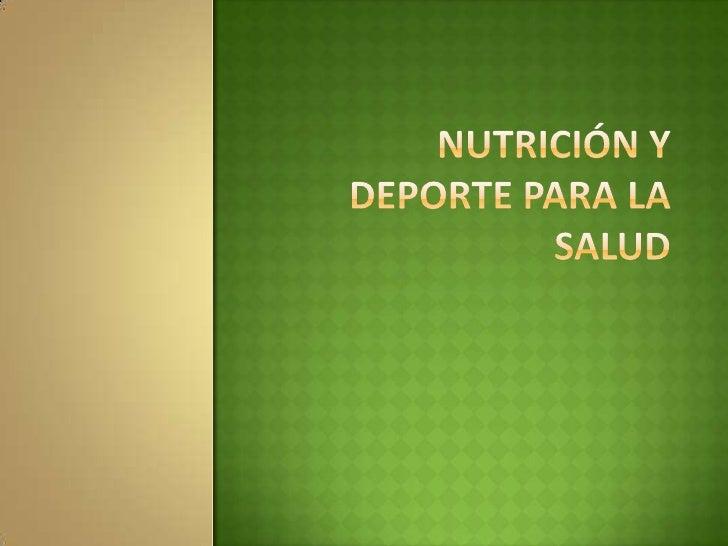  LaNutrición es el proceso mediante el cuerpo absorbe los diferentes nutrientes, ya sean proteínas, carbohidratos, lípido...