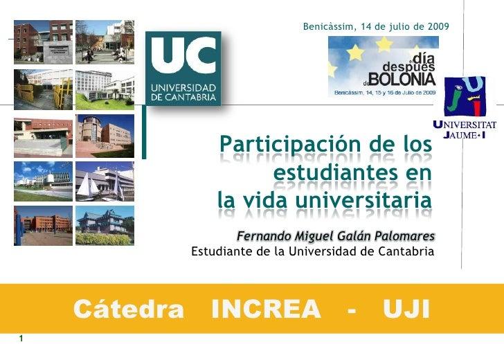 Benicàssim, 14 de julio de 2009                   Participación de los                     estudiantes en               la...