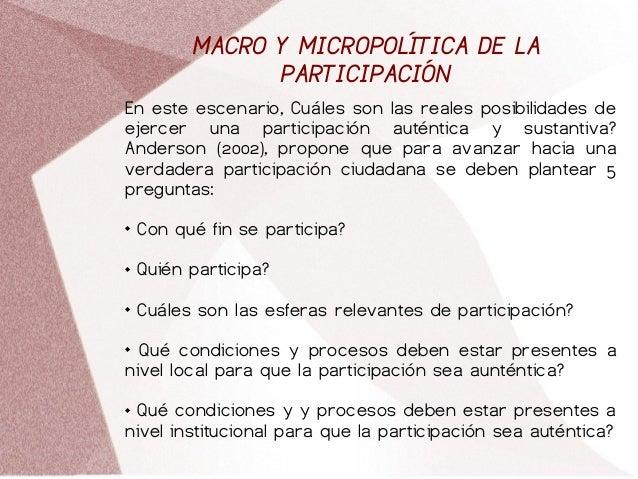 MACRO Y MICROPOLÍTICA DE LA PARTICIPACIÓN En este escenario, Cuáles son las reales posibilidades de ejercer una participac...
