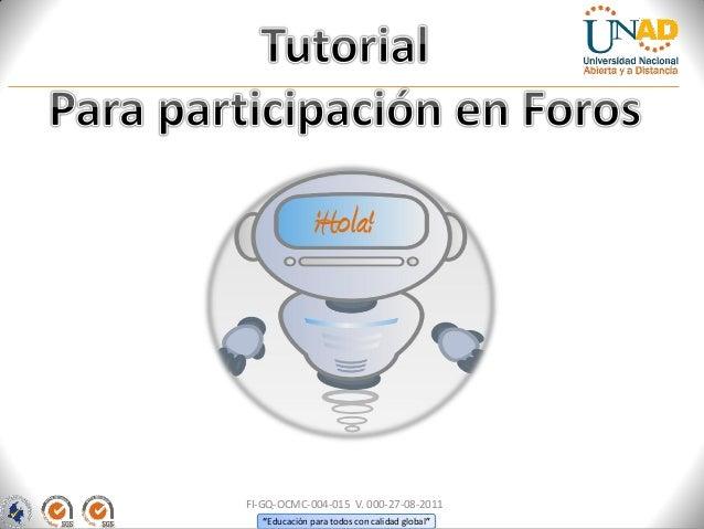 """¡Hola!FI-GQ-OCMC-004-015 V. 000-27-08-2011   """"Educación para todos con calidad global"""""""