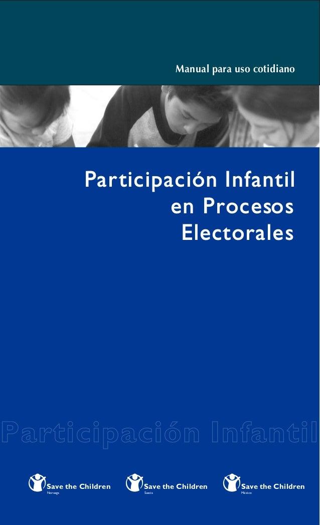 Manual para uso cotidiano Participación InfantilParticipación Infantil Participación Infantil en Procesos Electorales Save...