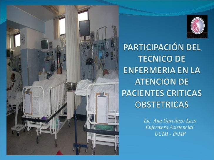 Lic. Ana Garcilazo Lazo Enfermera Asistencial  UCIM - INMP