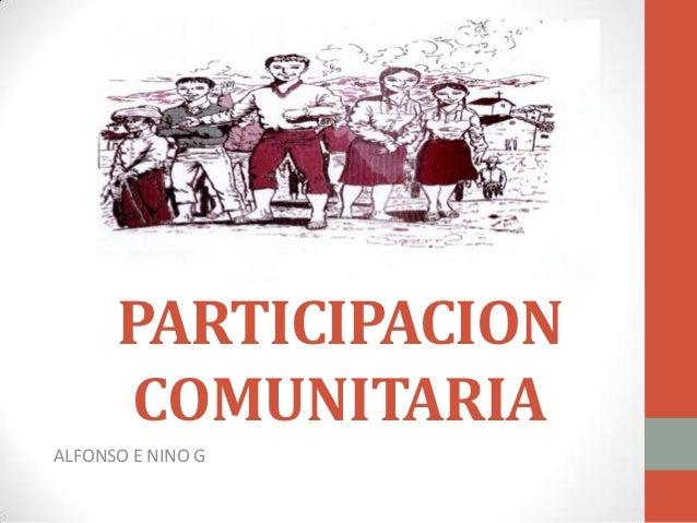 PARTICIPACION      COMUNITARIAALFONSO E NINO G