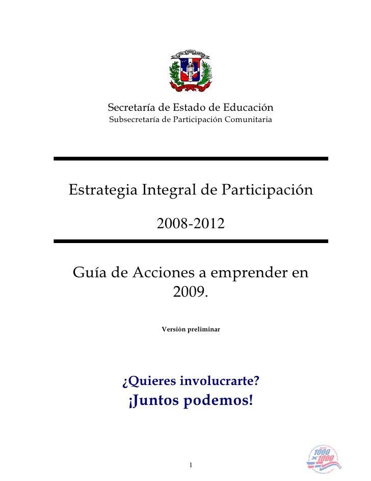 Secretaría de Estado de Educación       Subsecretaría de Participación Comunitaria     Estrategia Integral de Participació...