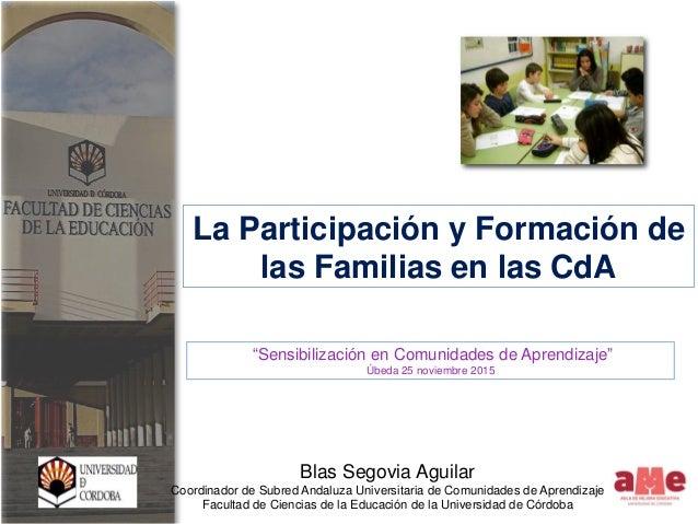"""La Participación y Formación de las Familias en las CdA """"Sensibilización en Comunidades de Aprendizaje"""" Úbeda 25 noviembre..."""