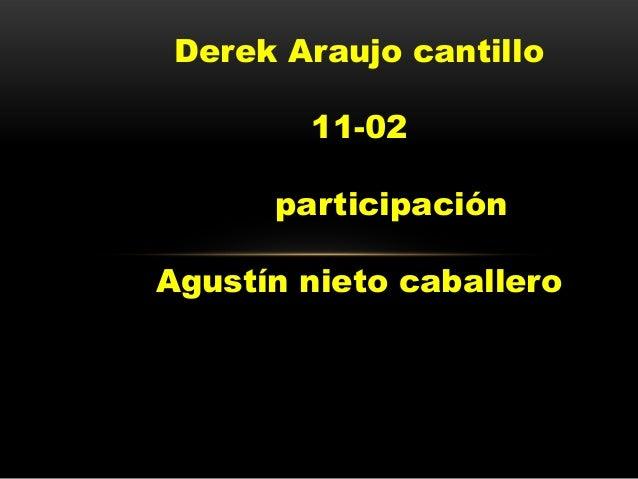 Derek Araujo cantillo        11-02      participaciónAgustín nieto caballero