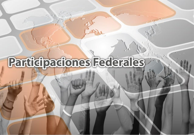 Participaciones FederalesParticipaciones Federales