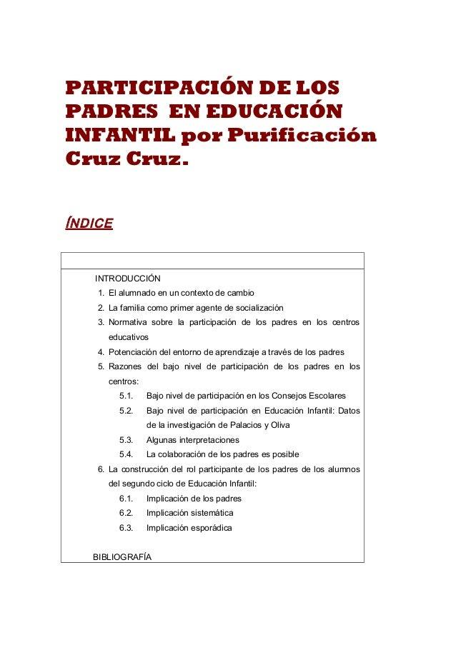 PARTICIPACIÓN DE LOSPADRES EN EDUCACIÓNINFANTIL por PurificaciónCruz Cruz.ÍNDICEINTRODUCCIÓN1. El alumnado en un contexto ...