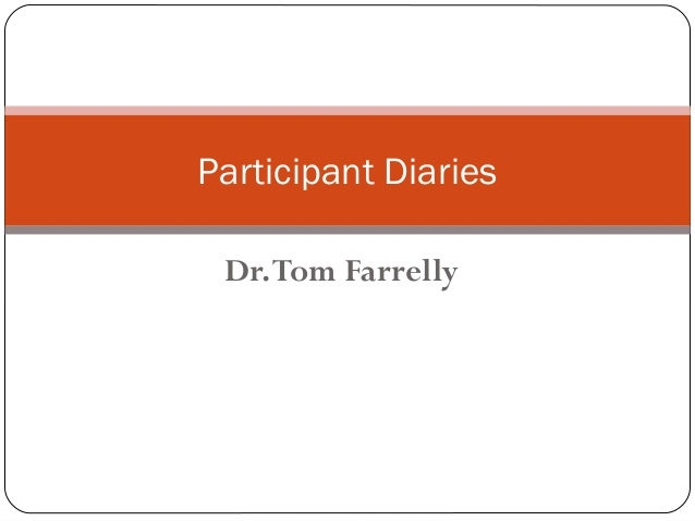 Participant Diaries Dr. Tom Farrelly