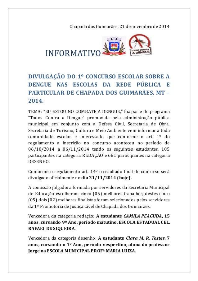 Chapada dos Guimarães, 21 de novembro de 2014  INFORMATIVO  DIVULGAÇÃO DO 1º CONCURSO ESCOLAR SOBRE A  DENGUE NAS ESCOLAS ...