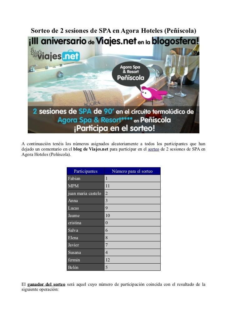 Sorteo de 2 sesiones de SPA en Agora Hoteles (Peñíscola)A continuación tenéis los números asignados aleatoriamente a todos...