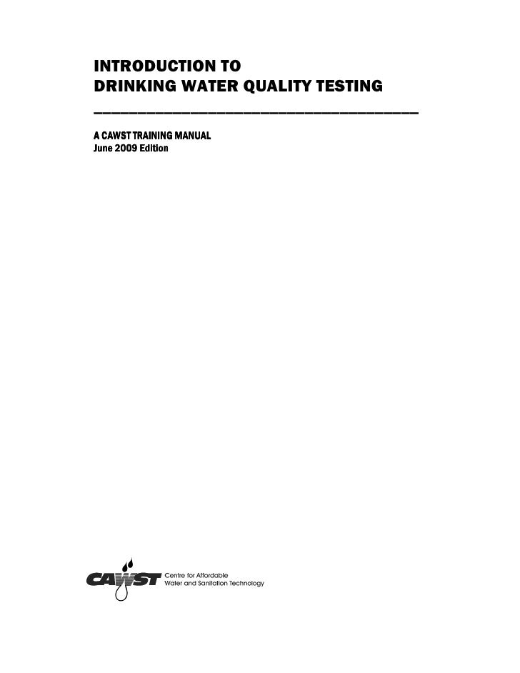 INTRODUCTION TODRINKING WATER QUALITY TESTING_____________________________________A CAWST TRAINING MANUALJune 2009 Edition