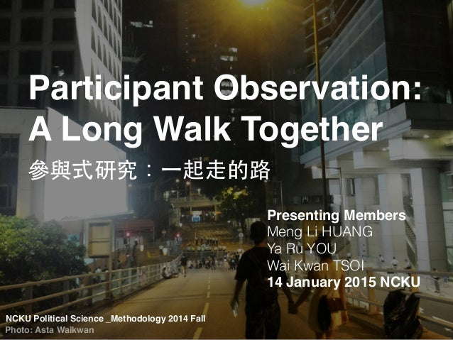 NCKU Political Science _Methodology 2014 Fall Presenting Members Meng Li HUANG Ya Ru YOU Wai Kwan TSOI 14 January 2015 NCK...