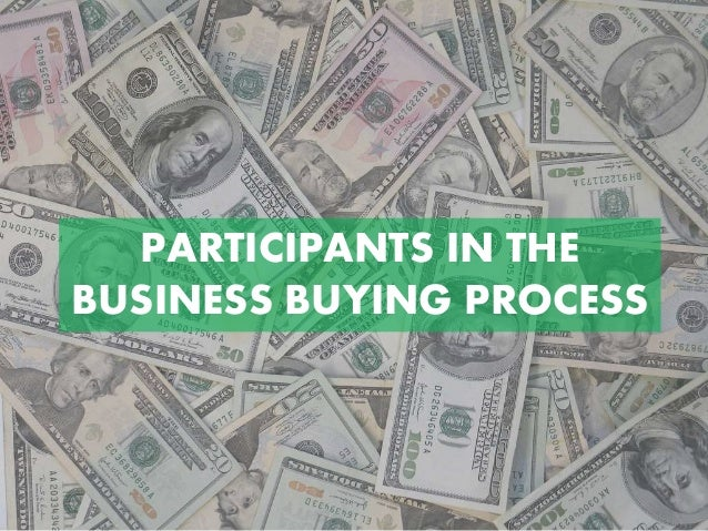 The major participants in business buying process are.
