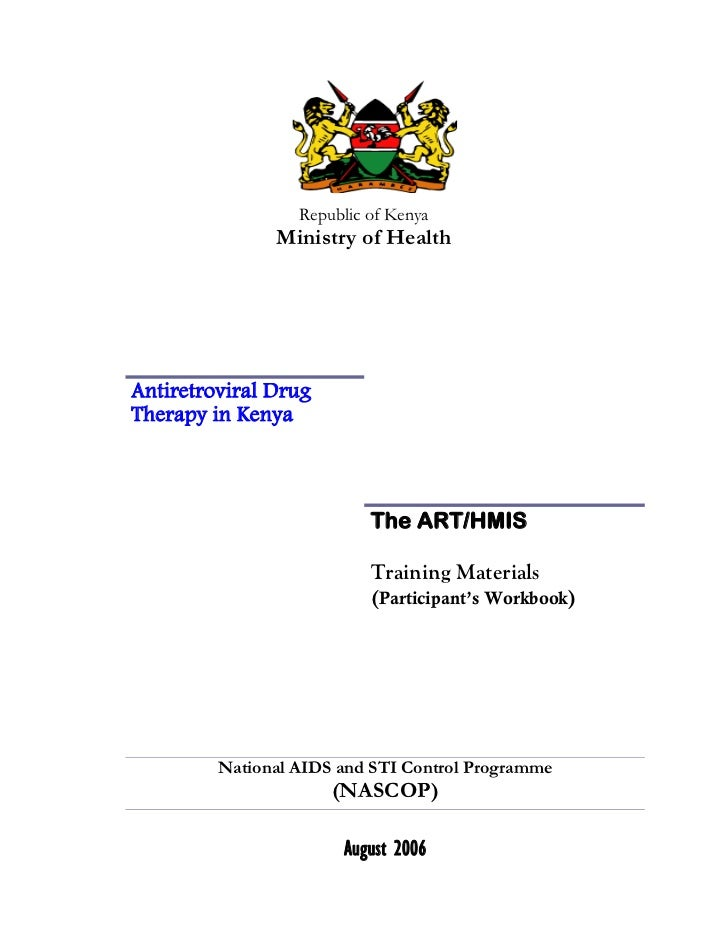 Republic of Kenya               Ministry of HealthAntiretroviral DrugTherapy in Kenya                           The ART/HM...