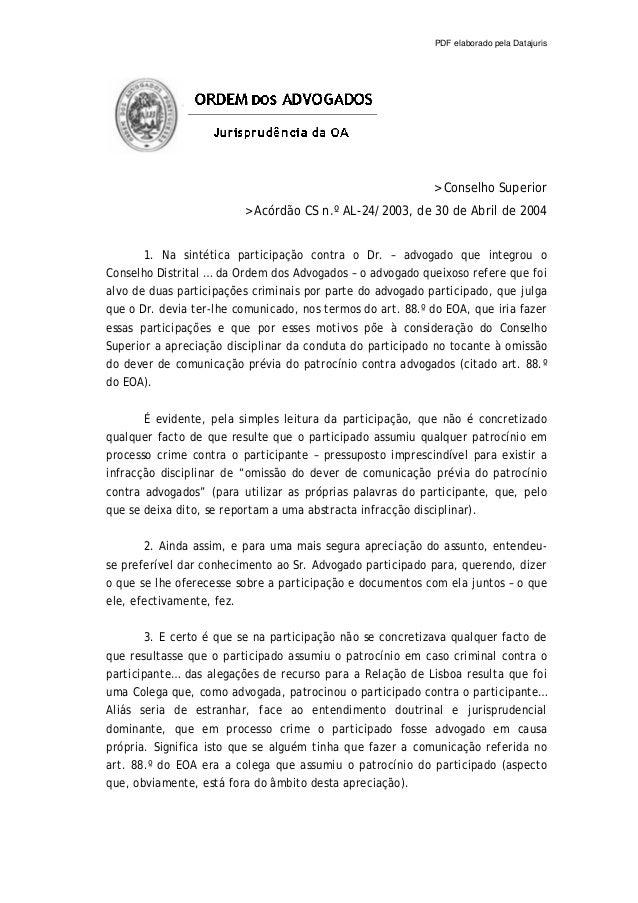 PDF elaborado pela Datajuris  > Conselho Superior > Acórdão CS n.º AL-24/2003, de 30 de Abril de 2004  1. Na sintética par...