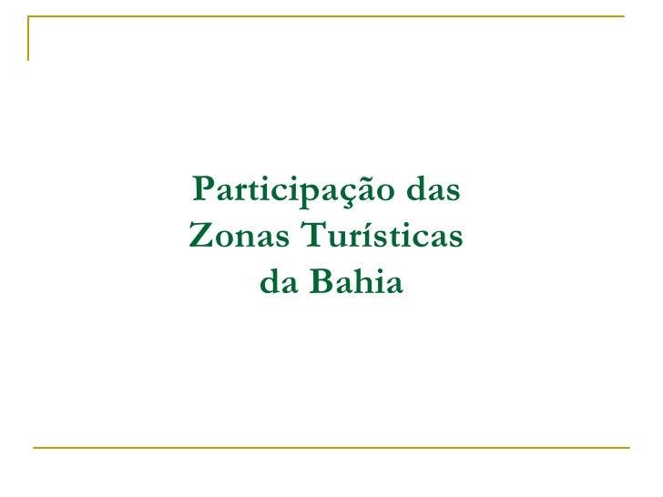 Participação das  Zonas Turísticas  da Bahia