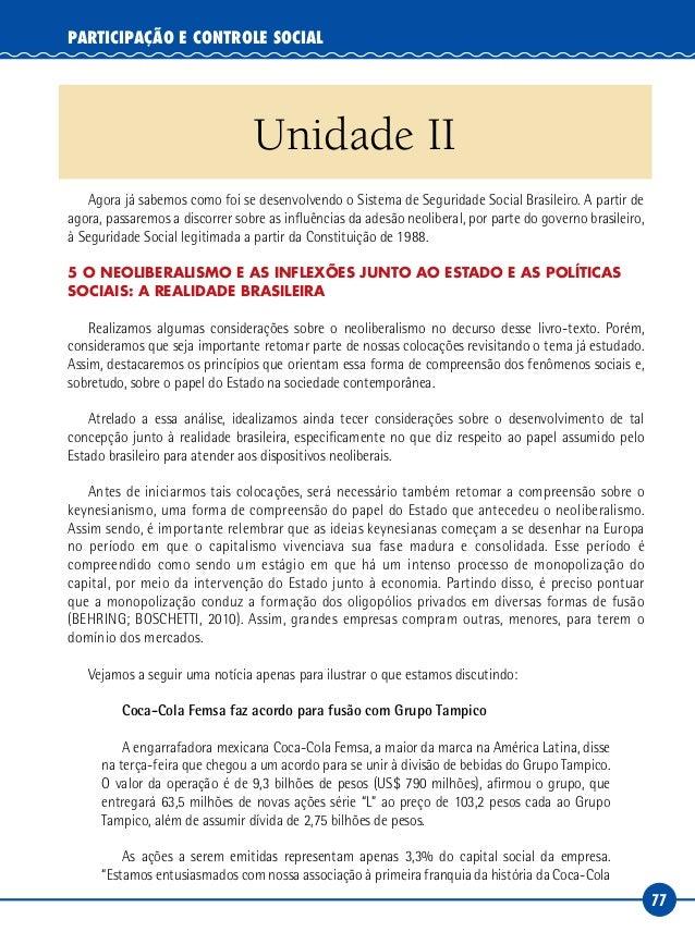 77 PARTICIPAÇÃO E CONTROLE SOCIAL Unidade II Agora já sabemos como foi se desenvolvendo o Sistema de Seguridade Social Bra...