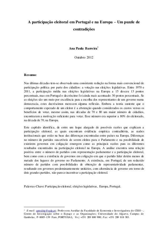 A participação eleitoral em Portugal e na Europa – Um puzzle de contradições Ana Paula Barreira Outubro 2012 Resumo: Nas ...