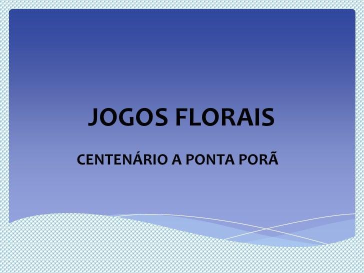 JOGOS FLORAISCENTENÁRIO A PONTA PORÃ