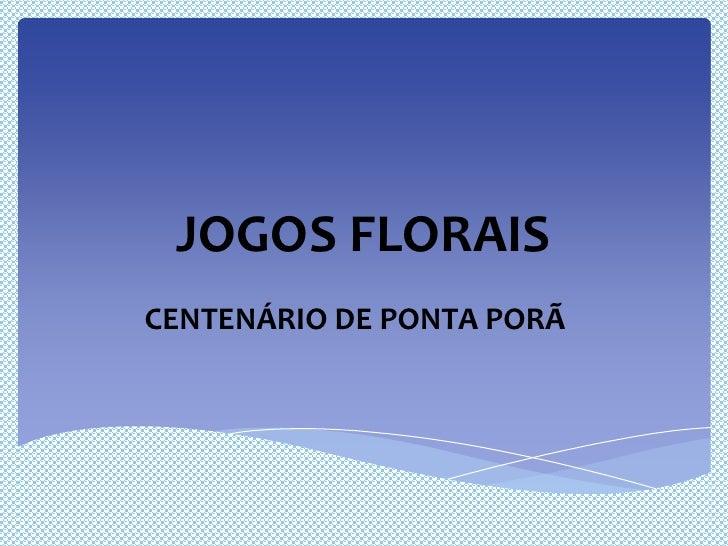 JOGOS FLORAISCENTENÁRIO DE PONTA PORÃ