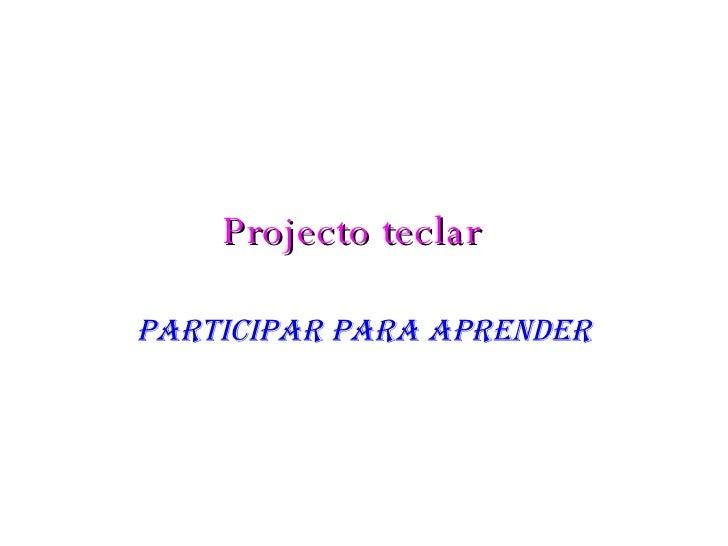 Projecto teclar   Participar para aprender