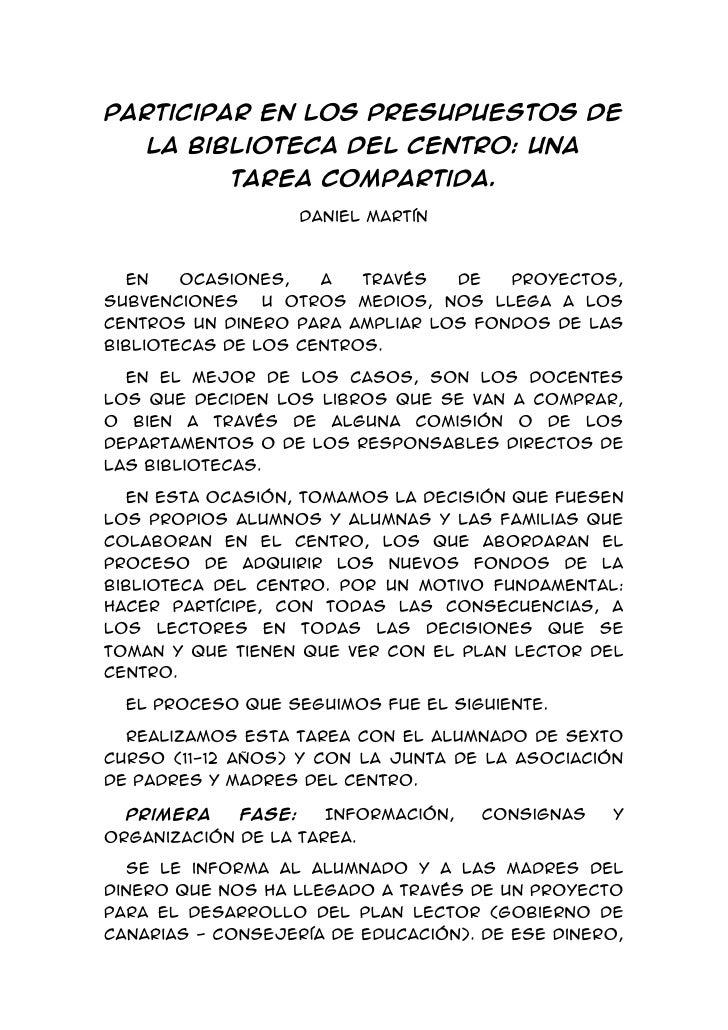 Participar en los presupuestos de la biblioteca del centro: una tarea compartida.<br />Daniel Martín<br />En ocasiones, a ...