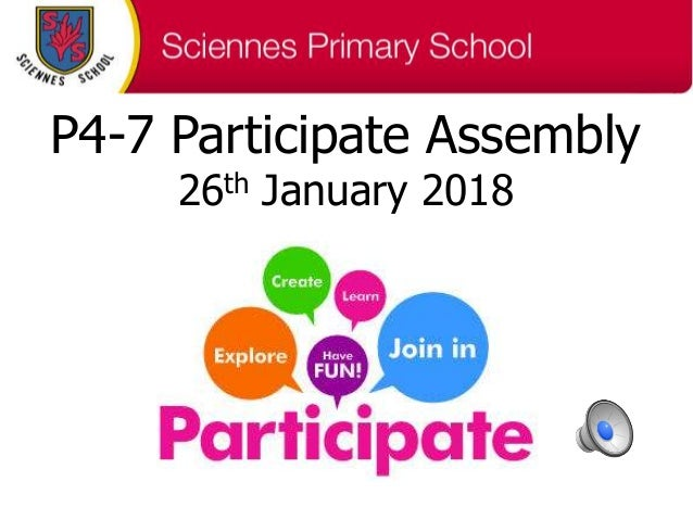 P4-7 Participate Assembly 26th January 2018