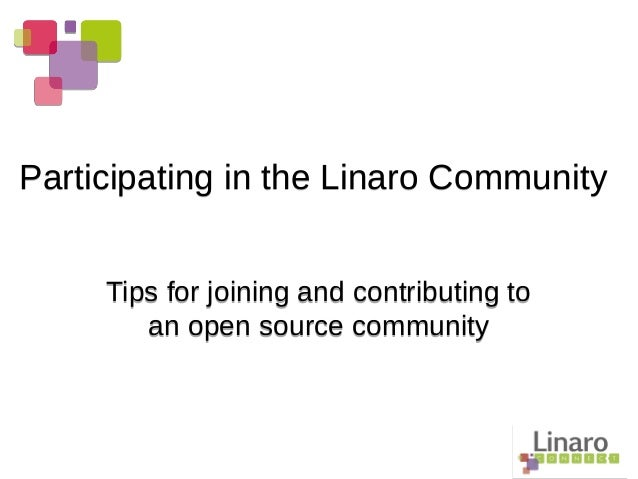 Tips for joining and contributing to an open source community Tips for joining and contributing to an open source communit...