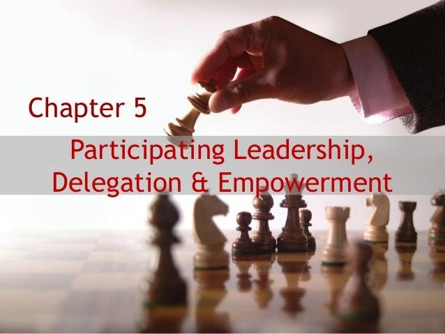 Participating Leadership,Delegation & EmpowermentChapter 5