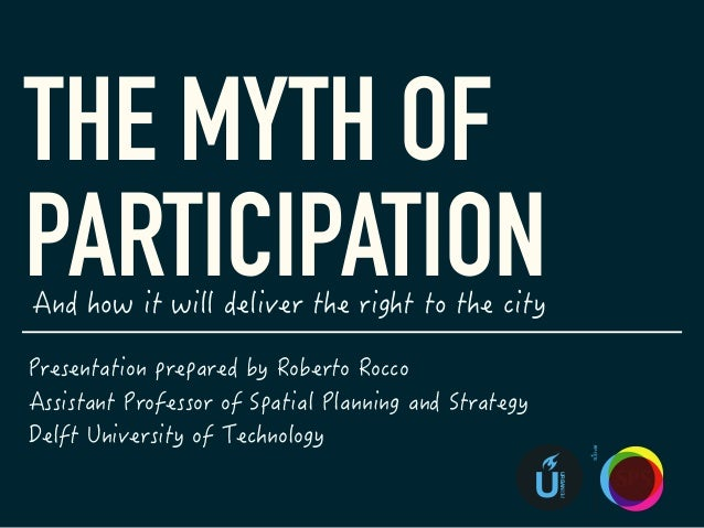 THE MYTH OF PARTICIPATION U URBANISM SPS SpatialPlanning&StrategyTUDelft