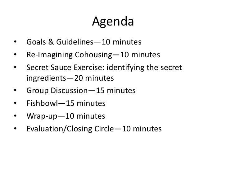 Agenda<br />Goals & Guidelines—10 minutes<br />Re-Imagining Cohousing—10 minutes<br />Secret Sauce Exercise: identifying t...