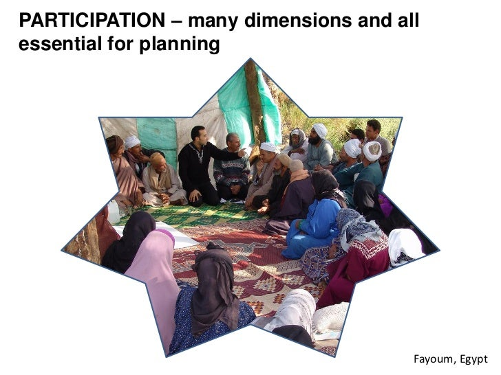 PARTICIPATION – many dimensions and allessential for planning                                      Fayoum, Egypt