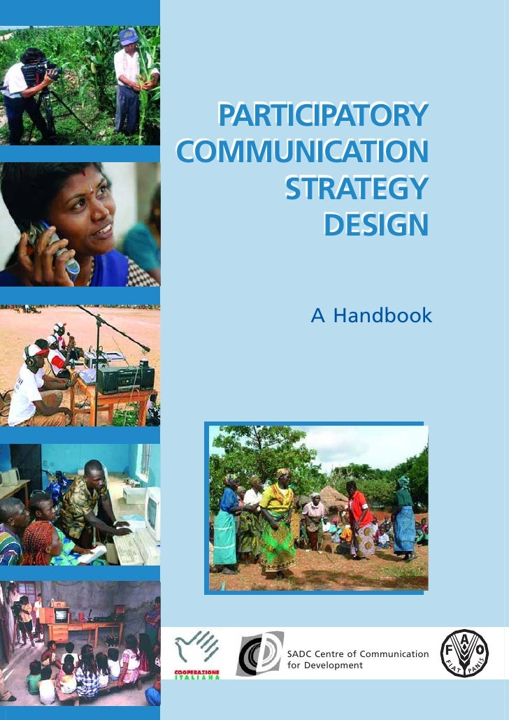 PARTICIPATORY COMMUNICATION       STRATEGY          DESIGN            A Handbook           SADC Centre of Communication   ...