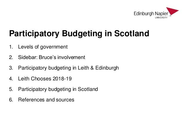 1. Levels of government 2. Sidebar: Bruce's involvement 3. Participatory budgeting in Leith & Edinburgh 4. Leith Chooses 2...