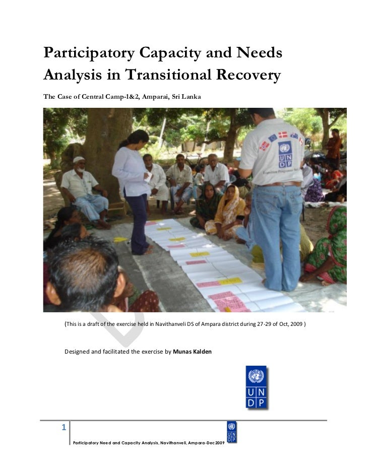 Participatory Capacity and NeedsAnalysis in Transitional RecoveryThe Case of Central Camp-1&2, Amparai, Sri Lanka      (Th...