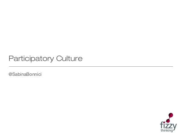 Participatory Culture @SabinaBonnici