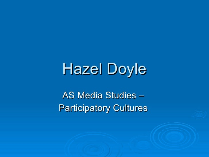 Hazel Doyle AS Media Studies –  Participatory Cultures