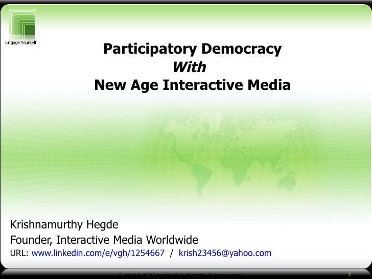 Krishnamurthy Hegde Founder, Interactive Media Worldwide URL:   www.linkedin.com/e/vgh/1254667   /   [email_address] Parti...