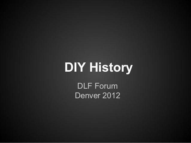 DIY History DLF Forum Denver 2012