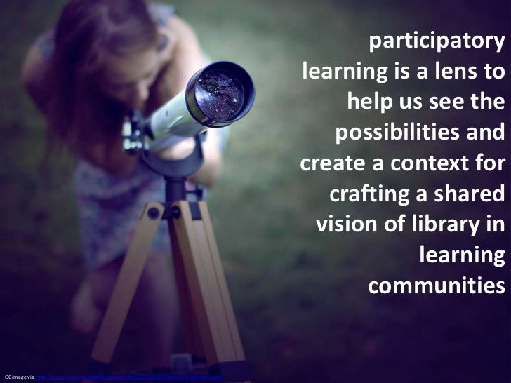 Participatory learning and libraries connected learning webinar march 2012 Slide 2