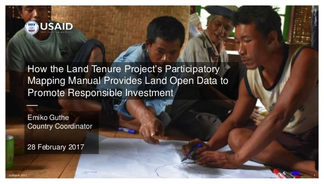 1 How the Land Tenure Project's Participatory Mapping Manual Provides Land Open Data to Promote Responsible Investment Emi...