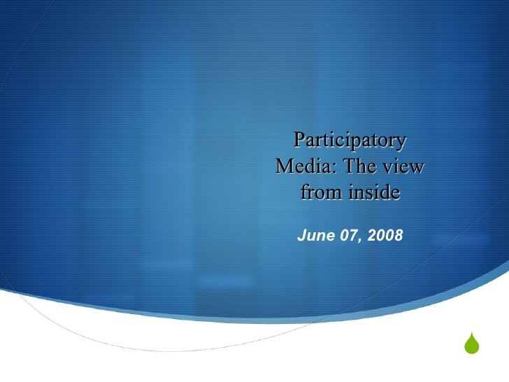 Participatory Media: The view from inside June 07, 2008