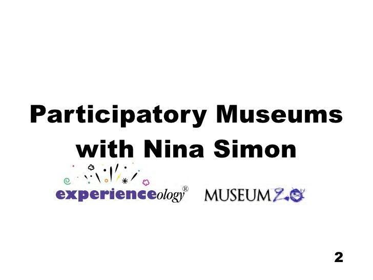 Participatory Museums    with Nina Simon                        2