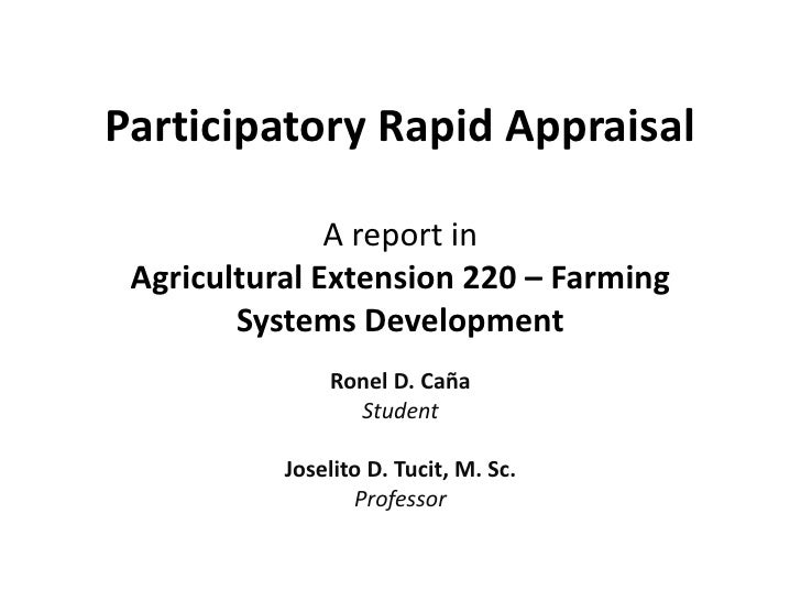 Participatory Rapid Appraisal               A report in Agricultural Extension 220 – Farming        Systems Development   ...