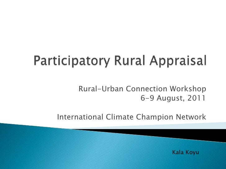 Participatory Rural Appraisal<br />Rural-Urban Connection Workshop<br />6-9 August, 2011<br />International Climate Champi...