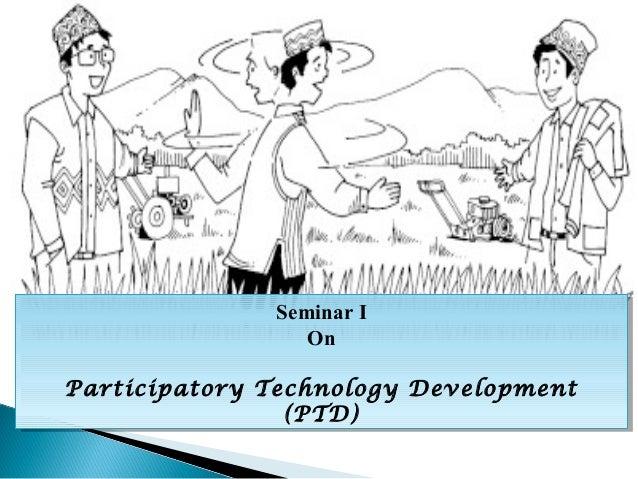 Seminar II              Seminar                 On                 OnParticipatory Technology DevelopmentParticipatory Tec...