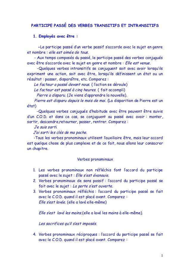 PARTICIPE PASSÉ DES VERBES TRANSITIFS ET INTRANSITIFS  1. Employés avec être :  -Le participe passé d'un verbe passif s'ac...